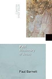 Paul, Missionary of Jesus: After Jesus, Vol.…