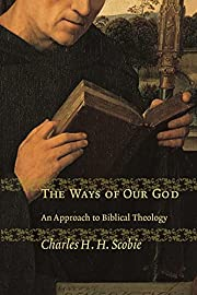 The Ways of Our God: An Approach to Biblical…