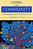 Living into Community: Cultivating Practices That Sustain Us book cover