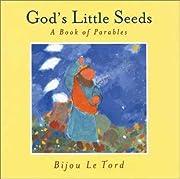 God's Little Seeds: A Book of Parables av…