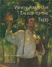 When Abraham Talked to the Trees av…