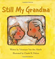 Still my Grandma – tekijä: Véronique Van…