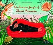 The Fantastic Jungles of Henri Rousseau –…