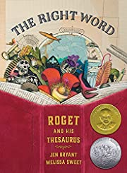The Right Word: Roget and His Thesaurus af…