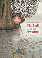 The Call of the Swamp by Davide Calì
