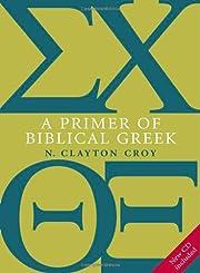 A Primer of Biblical Greek with CD de N.…