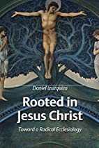 Rooted in Jesus Christ: Towards a Radical…