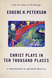 Christ Plays in Ten Thousand Places: A…