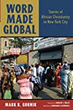Word Made Global: Stories of African Christianity in New York City book cover