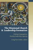 The Missional Church and Leadership Formation: Helping Congregations Develop Leadership Capacity book cover