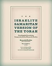 The Israelite Samaritan Version of the…
