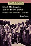 British Missionaries and the End of Empire: East, Central, and Southern Africa, 1939–1964 book cover