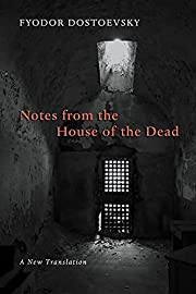 Notes from the House of the Dead de Fyodor…