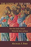 The Gospel of the Lord: How the Early Church Wrote the Story of Jesus book cover