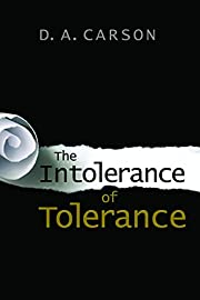 The Intolerance of Tolerance de D. A. Carson