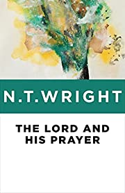 The Lord and His Prayer de N. T. Wright