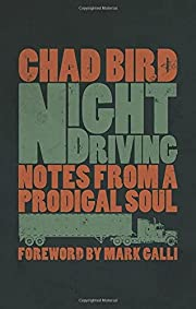Night Driving: Notes from a Prodigal Soul de…