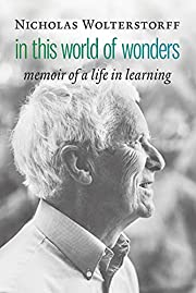In This World of Wonders: Memoir of a Life…