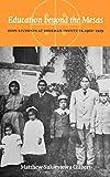 Education beyond the mesas : Hopi students at Sherman Institute, 1902-1929 / Matthew Sakiestewa Gilbert