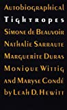 Image for Autobiographical Tightropes: Simone de Beauvoir, Nathalie Sarraute, Marguerite Duras, Monique Wittig, and Maryse Cond?