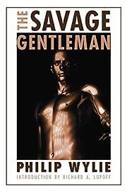 The Savage Gentleman (Bison Frontiers of…