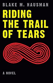 Riding the Trail of Tears (Native Storiers:…