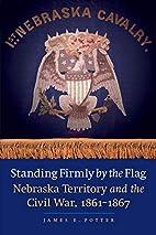 Standing firmly by the flag : Nebraska…