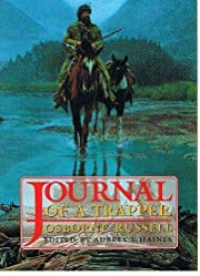 Osborne Russell's Journal of a Trapper and…