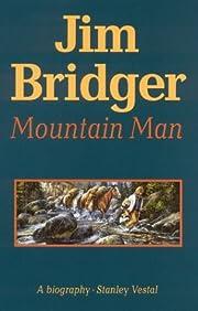 Jim Bridger: Mountain Man af Stanley Vestal