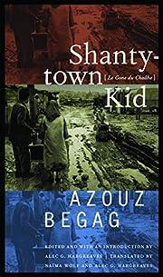 Shantytown Kid de Azouz Begag