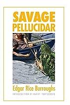 Savage Pellucidar (Bison Frontiers of…