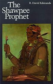 The Shawnee Prophet de R. David Edmunds