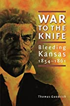 War to the knife by Thomas Goodrich