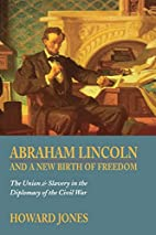Abraham Lincoln and a New Birth of Freedom:…