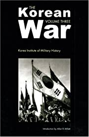 The Korean War: Volume 3 by Korea Institute…