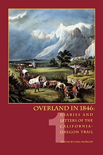 Overland in 1846, Volume 1: Diaries and Letters of the California-Oregon Trail, Morgan, Dale L.