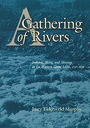 A Gathering of Rivers: Indians, Métis, and…