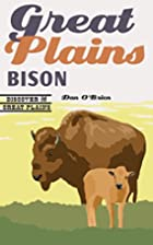 Great Plains Bison : Discover the Great…