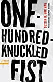 One-hundred-knuckled fist : stories / Dustin M. Hoffman