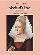 Abaelards Liebe by Luise Rinser