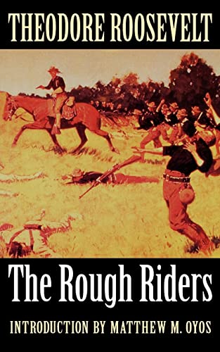 an introduction to the roosevelts rough riders and their path into history