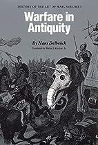 Warfare in Antiquity by Hans Delbruck