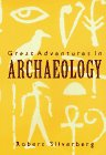 Great adventures in archaeology / edited with an introduction by Robert Silverberg