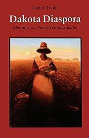 Dakota Diaspora: Memoirs of a Jewish…