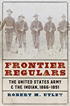 Frontier Regulars: The United States Army…
