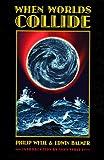 When Worlds Collide (1933) (Book) written by Edwin Balmer, Philip Gordon Wylie