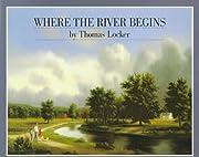 Where the river begins de Thomas Locker
