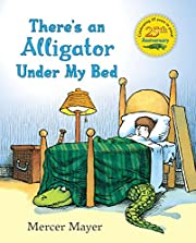 There's an Alligator under My Bed de Mercer…