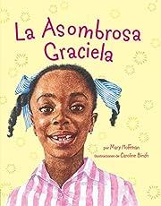 La Asombrosa Graciela (Spanish Edition) de…