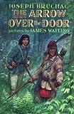 The arrow over the door / Joseph Bruchac ;pictures by James Watling